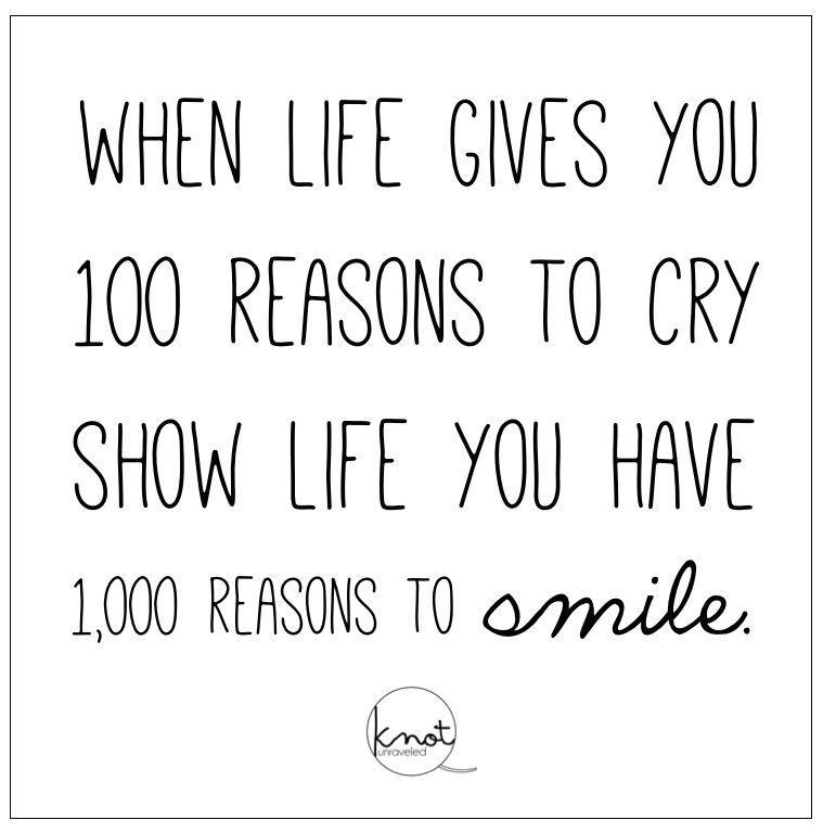 when life gives you 100 reasons quote